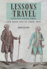 Cover Lessons of Travel in Eighteenth Century France