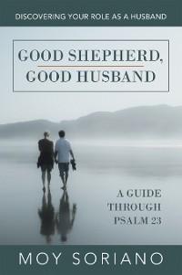 Cover Good Shepherd, Good Husband