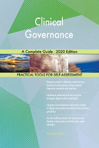 Cover Clinical Governance A Complete Guide - 2020 Edition