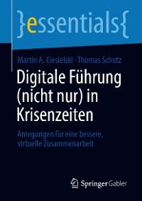 Cover Digitale Führung (nicht nur) in Krisenzeiten