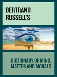Cover Bertrand Russell's Dictionary of Mind, Matter and Morals