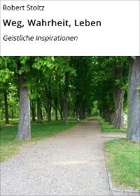 Cover Weg, Wahrheit, Leben