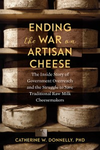 Cover Ending the War on Artisan Cheese
