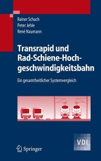 Cover Transrapid und Rad-Schiene-Hochgeschwindigkeitsbahn