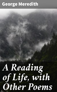 Cover A Reading of Life, with Other Poems