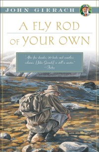 Cover Fly Rod of Your Own