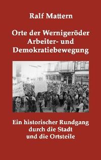 Cover Orte der Wernigeröder Arbeiter- und Demokratiebewegung