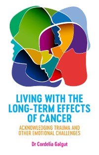 Cover Living with the Long-Term Effects of Cancer