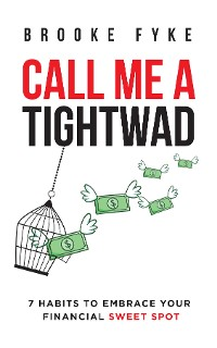 Cover Call Me a Tightwad