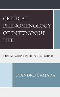 Cover The Critical Phenomenology of Intergroup Life