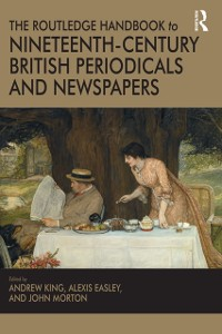 Cover Routledge Handbook to Nineteenth-Century British Periodicals and Newspapers