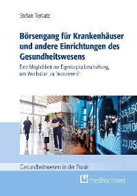 Cover Börsengang für Krankenhäuser und andere Einrichtungen des Gesundheitswesens (eBook)