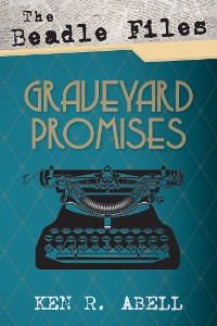 Cover The Beadle Files: Graveyard Promises