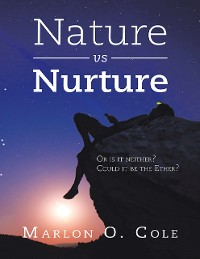 Cover Nature vs Nurture: Or Is It Neither? Could It Be the Ether?
