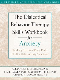 Cover The Dialectical Behavior Therapy Skills Workbook for Anxiety