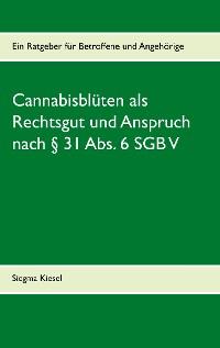 Cover Cannabisblüten als Rechtsgut und Anspruch nach § 31 Abs. 6 SGB V