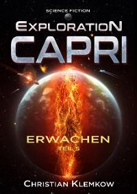 Cover Exploration Capri: Teil 5 Erwachen (Science Fiction Odyssee)