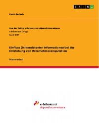 Cover Einfluss (in)konsistenter Informationen bei der Entstehung von Unternehmensreputation