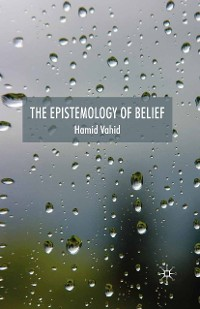 Cover The Epistemology of Belief