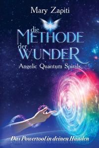 Cover Die Methode der Wunder - Angelic Quantum Spirals