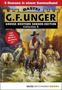Cover G. F. Unger Sonder-Edition Collection 6 - Western-Sammelband