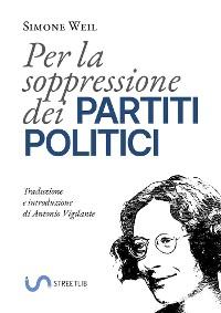 Cover Per la soppressione dei partiti politici