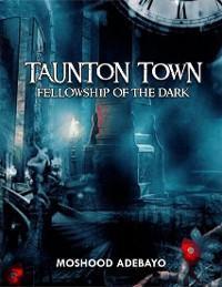 Cover Taunton Town: Fellowship of the Dark