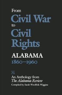 Cover From Civil War to Civil Rights, Alabama 1860-1960
