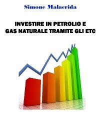 Cover Investire in petrolio e gas naturale tramite gli ETC