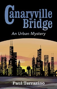 Cover Canaryville Bridge - an Urban Mystery