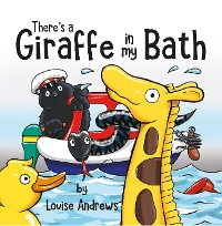 Cover There's A Giraffe In My Bath!