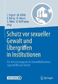 Cover Schutz vor sexueller Gewalt und Übergriffen in Institutionen