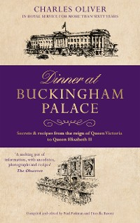 Cover Dinner at Buckingham Palace - Secrets & recipes from the reign of Queen Victoria to Queen Elizabeth II
