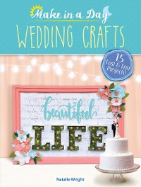 Cover Make in a Day: Wedding Crafts