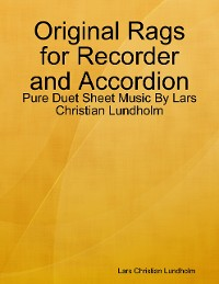 Cover Original Rags for Recorder and Accordion - Pure Duet Sheet Music By Lars Christian Lundholm