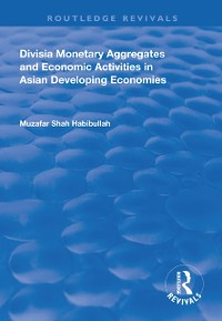 Cover Divisia Monetary Aggregates and Economic Activities in Asian Developing Economies