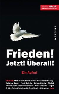 Cover Frieden! Jetzt! Überall!
