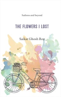 Cover The Flowers I Lost