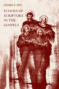 Cover Echoes of Scripture in the Gospels