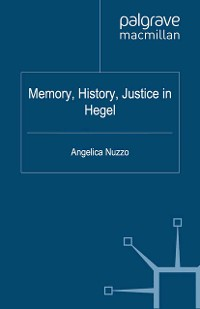 Cover Memory, History, Justice in Hegel