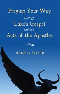 Cover Praying Your Way through Luke's Gospel and the Acts of the Apostles