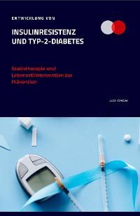 Cover Entwicklung von Insulinresistenz und Typ-2-Diabetes Statintherapie und Lebensstilintervention zur Prävention