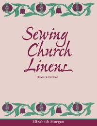 Cover Sewing Church Linens, Revised Edition