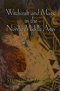 Cover Witchcraft and Magic in the Nordic Middle Ages