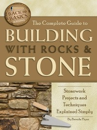 Cover The Complete Guide to Building with Rocks & Stone