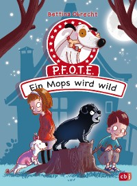 Cover P.F.O.T.E. - Ein Mops wird wild