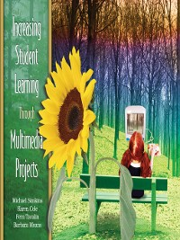 Cover Increasing Student Learning Through Multimedia Projects