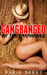 Cover Gangbanged by the Farmhands