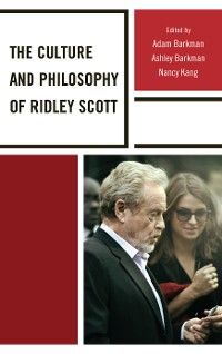 Cover The Culture and Philosophy of Ridley Scott