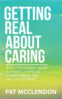 Cover Getting Real About Caring